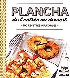 Plancha de l'entrée au dessert - 100 recettes inratables