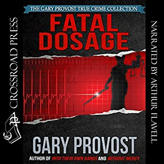 Fatal Dosage     The True Story of a Nurse on Trial for Murder              By:                                                                                                                                 Gary Provost                               Narrated by:                                                                                                                                 Arthur Flavell                      Length: 8 hrs and 38 mins     1 rating     Overall 5.0