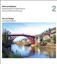 Iron Bridge, England: Hefte zur Baukunst (Volume 2) (English and German Edition)