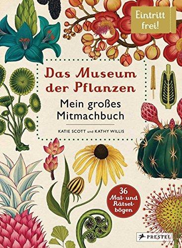Das Museum der Pflanzen. Mein Mitmachbuch: Eintritt frei!