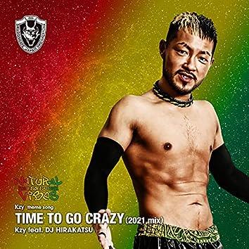 Time to Go Crazy (feat. DJ Hirakatsu) [2021 mix]