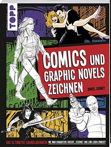 Comics und Graphic Novels zeichnen: Das ultimative Grundlagenwerk wie man Charaktere kreiert, zeichnet und zum Leben erweckt