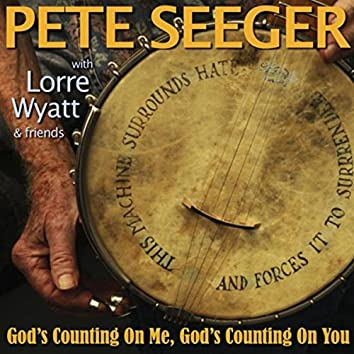 God's Counting on Me, God's Counting on You (Sloop Mix) [feat. Lorre Wyatt, Richard Barone, Matthew Billy & The Outer Child Choir]