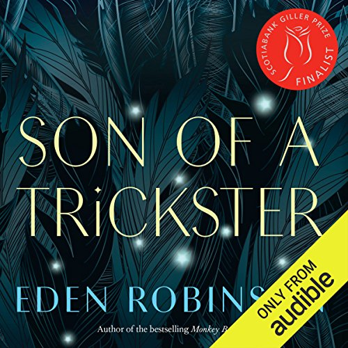 Son of a Trickster                   Written by:                                                                                                                                 Eden Robinson                               Narrated by:                                                                                                                                 Jason Ryll                      Length: 9 hrs and 8 mins     98 ratings     Overall 4.0