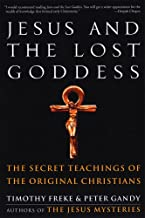 Best Jesus and the Lost Goddess: The Secret Teachings of the Original Christians Review