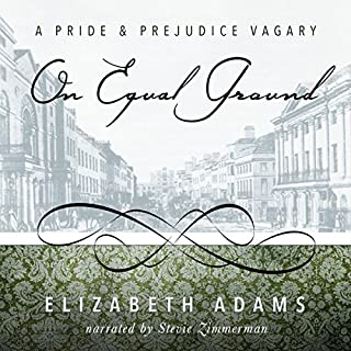 On Equal Ground     A Pride and Prejudice Vagary              By:                                                                                                                                 Elizabeth Adams                               Narrated by:                                                                                                                                 Stevie Zimmerman                      Length: 9 hrs and 37 mins     14 ratings     Overall 4.7