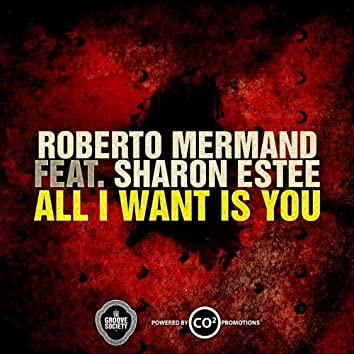 All I Want Is You (feat. Sharon Estee)