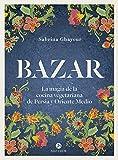 Bazar : La magia de la cocina vegetariana de Persia y Oriente Medio (Neo-Cook)
