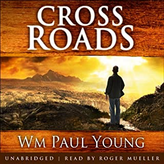 Cross Roads     What If You Could Go Back and Put Things Right?              By:                                                                                                                                 Wm Paul Young                               Narrated by:                                                                                                                                 Roger Mueller                      Length: 9 hrs and 38 mins     51 ratings     Overall 4.8