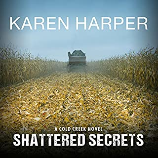 Shattered Secrets     Cold Creek, Book 1              By:                                                                                                                                 Karen Harper                               Narrated by:                                                                                                                                 Chandra Skyye                      Length: 10 hrs and 34 mins     83 ratings     Overall 3.8