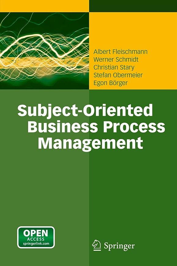 サイクロプス方向結婚式Subject-Oriented Business Process Management (English Edition)