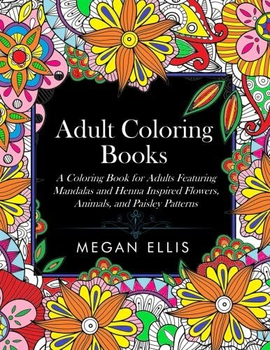 Adult Coloring Books A Coloring Book for Adults Featuring Mandalas and Henna Inspired Flowers product image