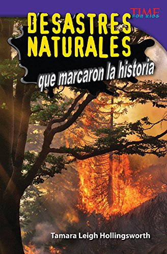 Desastres naturales que marcaron la historia (Unforgettable Natural Disasters) (Spanish Version) (Time for Kids Nonfiction Readers)