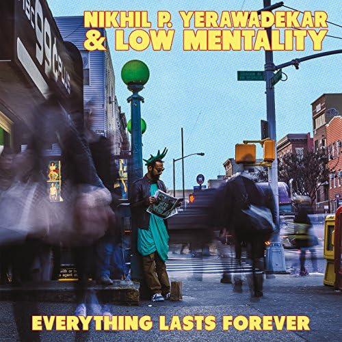 Nikhil P. Yerawadekar & Low Mentality