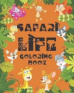 Safari Life Coloring Book: Kids animal coloring with tiger,leopard,monkey, fun filled africa safari life for kids 3-5 years