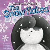 The Snowflakes (Bamboo & Friends)