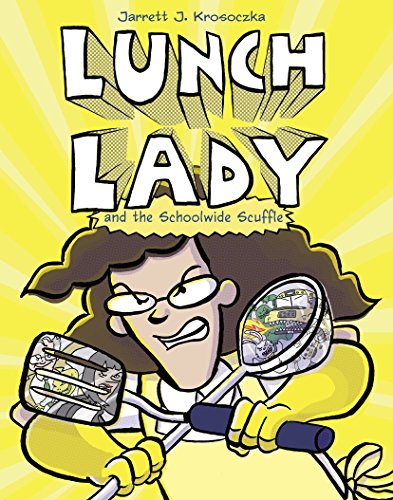 Lunch Lady and the Schoolwide Scuffle (English Edition)