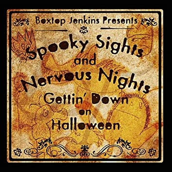 Spooky Sights and Nervous Nights: Gettin' Down On Halloween