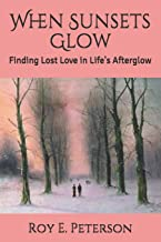 When Sunsets Glow: Finding Lost Love in Life's Afterglow (Where the Horny Toads Play)