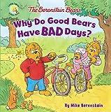 The Berenstain Bears Why Do Good Bears Have Bad Days? (Berenstain Bears/Living Lights: A Faith Story)