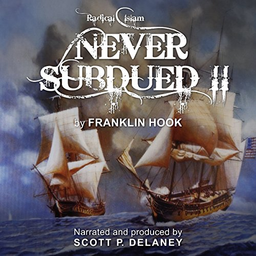 Never Subdued II: Radical Islam                   By:                                                                                                                                 Franklin Hook                               Narrated by:                                                                                                                                 Scott P. Delaney                      Length: 7 hrs and 38 mins     Not rated yet     Overall 0.0