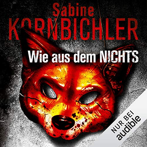 Wie aus dem Nichts     Dana Rosin 1              By:                                                                                                                                 Sabine Kornbichler                               Narrated by:                                                                                                                                 Vanida Karun                      Length: 10 hrs and 12 mins     3 ratings     Overall 4.3