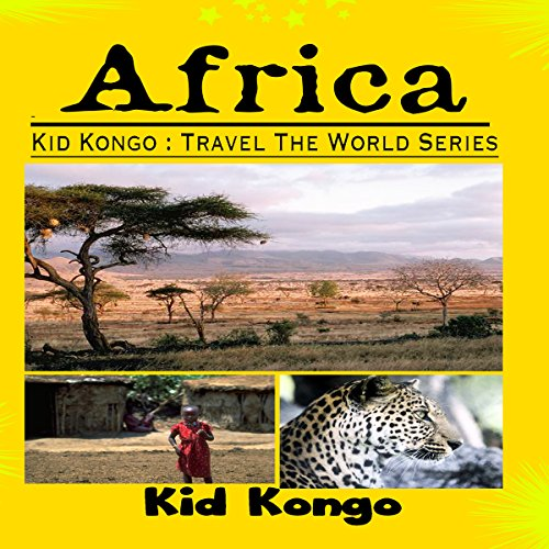 Africa: Kid Kongo Travel the World Series audiobook cover art