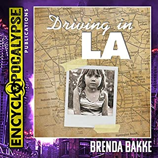 Driving in LA                   By:                                                                                                                                 Brenda Bakke                               Narrated by:                                                                                                                                 Brenda Bakke                      Length: 3 hrs and 10 mins     Not rated yet     Overall 0.0