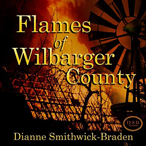 Flames of Wilbarger County Audiobook By Dianne Smithwick-Braden cover art