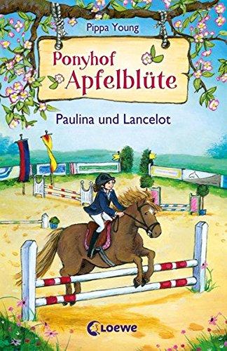 Ponyhof Apfelblüte 2 - Paulina und Lancelot: Pferdebuch für Mädchen ab 8 Jahre