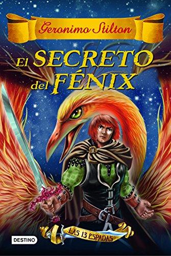El secreto del Fénix: Las trece espadas 2 (Geronimo Stilton)