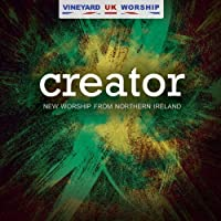 Creator-New Worship from Northern Ireland