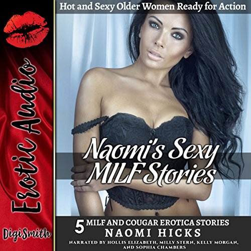 Naomi's Sexy MILF Stories: Hot and Sexy Older Women Ready for Action     Five MILF and Cougar Erotica Stories              By:                                                                                                                                 Naomi Hicks                               Narrated by:                                                                                                                                 Hollis Elizabeth,                                                                                        Milly Stern,                                                                                        Kelly Morgan,                   and others                 Length: 2 hrs and 10 mins     Not rated yet     Overall 0.0