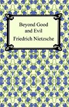 Beyond Good and Evil [with Biographical Introduction]