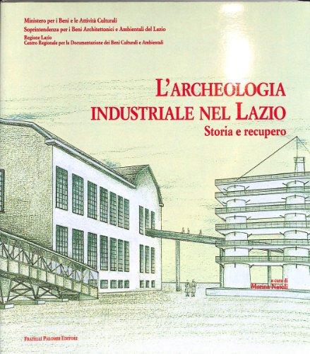 Archeologia industriale nel Lazio. Storia e recupero