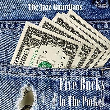 Five Bucks in the Pocket