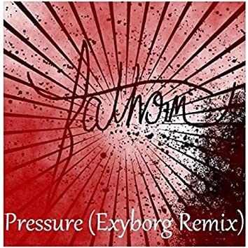 Pressure (Exyborg Remix)