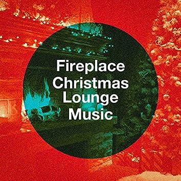 Fireplace Christmas Lounge Music
