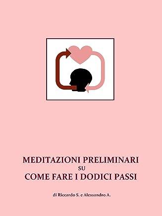 Meditazioni preliminari su come fare i Dodici Passi