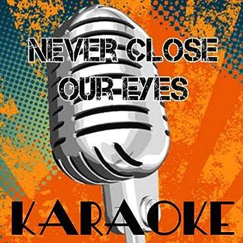 Never Close Our Eyes (Adam Lambert Karaoke Tribute)