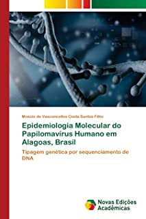 Epidemiologia Molecular do Papilomavírus Humano em Alagoas, Brasil