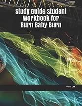 Study Guide Student Workbook for Burn Baby Burn