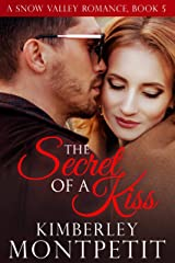The Secret of a Kiss: Sweet Small-Town Romance (A Snow Valley Romance Book 5) Kindle Edition