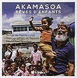 Akamasoa, rêves d'enfants - 25 ans d'action du père Pedro