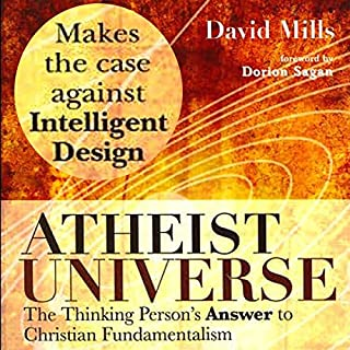 Atheist Universe     The Thinking Person's Answer to Christian Fundamentalism              By:                                                                                                                                 David Mills                               Narrated by:                                                                                                                                 David Smalley                      Length: 9 hrs and 9 mins     229 ratings     Overall 4.6