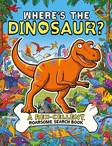 Where's the Dinosaur?: A Rex-cellent Search-and-Find Book (English Edition)