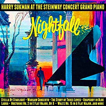 Nightfall : Harry Sukman At the Steinway Concert Grand Piano