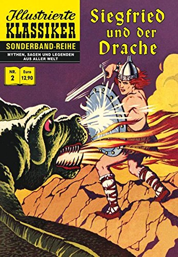 Siegfried und der Drache: Nach der Wälsungensaga (Illustrierte Klassiker Sonderband)