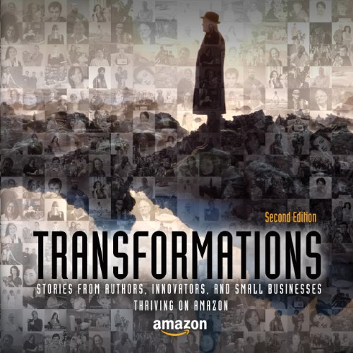 Couverture du livre Transformations: Stories from Authors, Innovators, and Small Businesses Thriving on Amazon (English Edition)