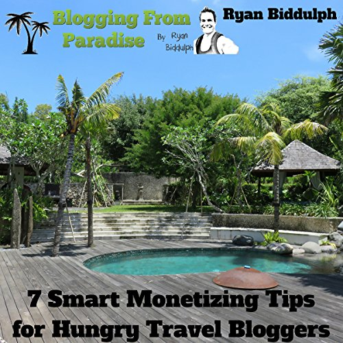 Blogging from Paradise: 7 Smart Monetizing Tips for Hungry Travel Bloggers                   By:                                                                                                                                 Ryan Biddulph                               Narrated by:                                                                                                                                 Trevor Clinger                      Length: 53 mins     10 ratings     Overall 3.4